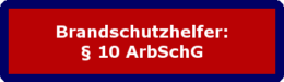 Brandschutzhelfer: § 10 ArbSchG