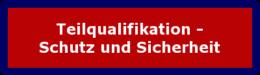 Teilqualifikation - Schutz und Sicherheit