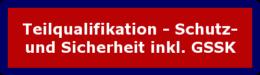 """Zum Lehrgang """"Teilqualifikation - Schutz und Sicherheit inkl. GSSK"""""""